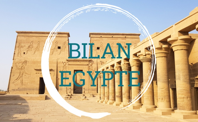 EGYPTE : ITINÉRAIRE ETBILAN.